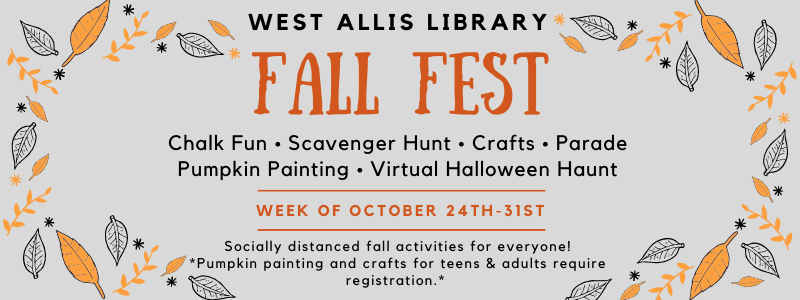 West Allis Library's Fall Fest offers socially distant fall activities October 24 thru 31.